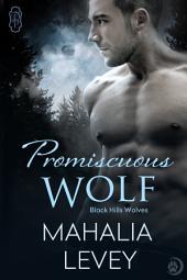 Promiscuous Wolf (Black Hills Wolves #28): Black Hills Wolves