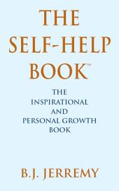 The Self-Help Book: The Inspirational and Personal Growth Book