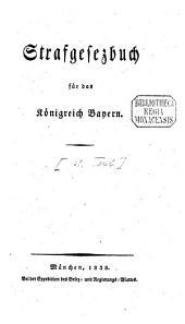 Strafgesezbuch für das Königreich Bayern: Text, Band 1,Ausgabe 1