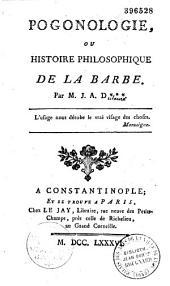 Pogonologie, ou histoire philosophique de la barbe, par M. J.-A. D*** [Dulaure]