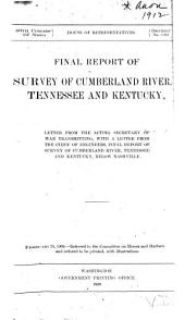 Cumberland River, Tennessee and Kentucky: Letter from the Acting Secretary of War, Transmitting, with a Letter from the Chief of Engineers, Final Report of Survey of Cumberland River, Tennessee and Kentucky, Below Nashville