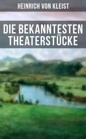 Die bekanntesten Theaterstücke: Sämtliche Dramen: Die Familie Schroffenstein, Amphitryon, Der zerbrochne Krug, Penthesilea, Das Käthchen von Heilbronn, Die Hermannsschlacht, Prinz Friedrich von Homburg...