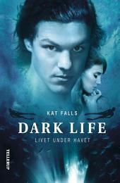 Dark Life #1: Livet under havet