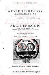 Tou en hagiois patros hemon Athanasiou archiepiskopou Alexandreias Ta heuriskomena hapanta