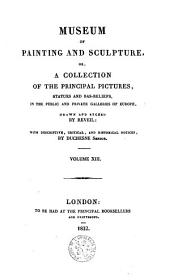Museum of painting and sculpture or collection of the principal pictures, statues and bas-reliefs: Volume 13