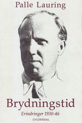 Brydningstid: Erindringer 1930-46