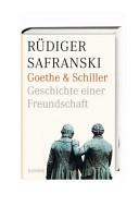 Goethe und Schiller  Geschichte einer Freundschaft PDF