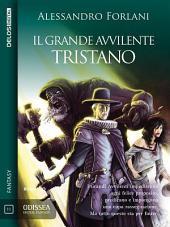 Il Grande Avvilente - Tristano: Il Grande Avvilente 1