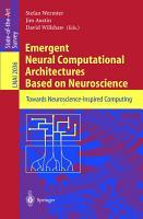 Emergent Neural Computational Architectures Based on Neuroscience PDF
