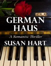 German Haus: A Romantic Thriller