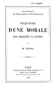 Esquisse d'une morale sans obligation, ni sanction