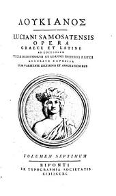 Opera: Graece Et Latine : Studiis Societatis Bipontinae. 7