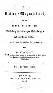 Der Elektro-Magnetismus: eine historisch-kritische Darstellung der bisherigen Entdeckungen auf dem Gebiete desselben, nebst eigenthümlichen Versuchen
