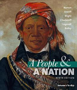 A People and a Nation  A History of the United States  Volume I  To 1877 PDF