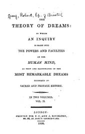 The Theory of Dreams: In which an Inquiry is Made Into the Powers and Faculties of the Human Mind, as They are Illustrated in the Most Remarkable Dreams Recorded in Sacred and Profane History, Volume 2