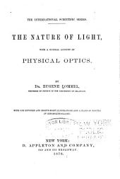The Nature of Light: With a General Account of Physical Optics