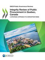 OECD Public Governance Reviews Integrity Review of Public Procurement in Quebec  Canada A Strategic Approach to Corruption Risks PDF
