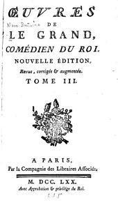 Œuvres de Le Grand: comédien du roi