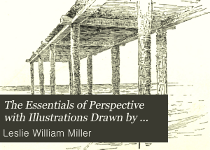 The Essentials of Perspective with Illustrations Drawn by the Author     Book
