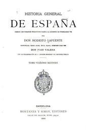 Historia general de España desde los tiempos primitivos hasta la muerte de Fernando VII: continuada desde dicha época hasta nuestros dias, Volumen 22