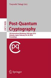 Post-Quantum Cryptography: 7th International Workshop, PQCrypto 2016, Fukuoka, Japan, February 24-26, 2016, Proceedings