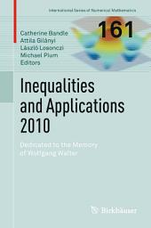 Inequalities and Applications 2010: Dedicated to the Memory of Wolfgang Walter