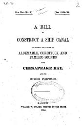 A Bill to Construct a Ship Canal to Connect the Waters of Albemarle, Currituck and Pamlico Sounds with Chesapeake Bay, and for Other Purposes