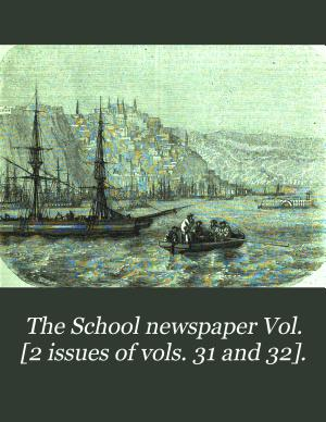 The School newspaper Vol   2 issues of vols  31 and 32