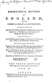 A biographical history of England from Eghert the Great to the Revolution... third ed. with large add. and improvements of the index