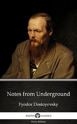 Notes from Underground by Fyodor Dostoyevsky   Delphi Classics  Illustrated