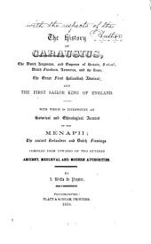 The history of Carausius: the Dutch Augustus, and emperor of Britain, Zeeland, Dutch Flanders, Armorica, and the seas; the great first Hollandish admiral; and the first sailor king of England. With which is interwoven an historical and ethnological account of the Menapii; the ancient Zeelanders and Dutch Flemings