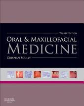 Oral and Maxillofacial Medicine - E-Book: The Basis of Diagnosis and Treatment, Edition 3