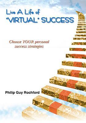 Live a Life of Virtual Success