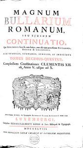 Magnum bullarium Romanum, a beato Leone Magno usque ad Benedictum XIV.: Volume 10