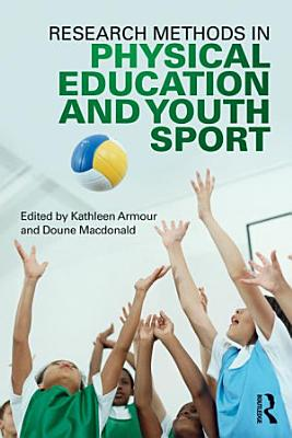 Research Methods in Physical Education and Youth Sport PDF