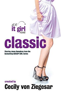 Classic  An It Girl Novel PDF