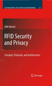 RFID Security and Privacy: Concepts, Protocols, and Architectures