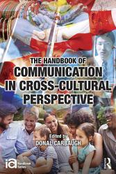 The Handbook of Communication in Cross cultural Perspective PDF