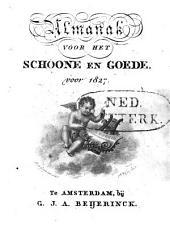 Almanak voor het schoone en goede voor ..: Volume 7
