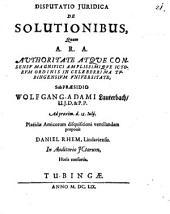 Disp. iur. de solutionibus