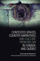 Contested Spaces  Counter Narratives  and Culture from Below in Canada PDF
