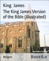 The King James Version of the Bible  Illustrated  PDF
