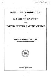 Manual of Classification of Subjects of Invention of the United States Patent Office: Rev. to January 1, 1920 (including Classification Bulletin No. 43)
