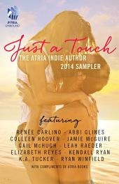 Just A Touch: The Atria Indie Author 2014 Sampler