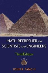 Math Refresher for Scientists and Engineers: Edition 3