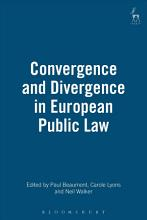 Convergence and Divergence in European Public Law PDF