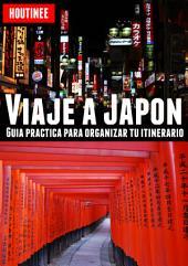 Viaje a Japón - Turismo fácil y por tu cuenta: Guía practica para organizar tu itinerario