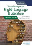 Textual Analysis for English Language and Literature for the Ib Diploma  Skills for Success PDF