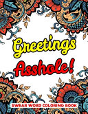 Greetings Asshole! Swear Word Coloring Book