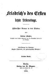 """Friedrich's des Ersten letzte Lebenstage: Historischer Roman in drei Bänden von Julius Bacher. (Fortsetzung des Romans: """"Sophie Charlotte, die philosophische Königin.)"""
